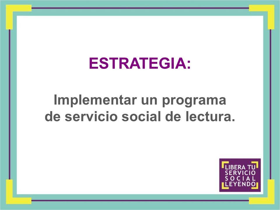 Implementar un programa de servicio social de lectura.