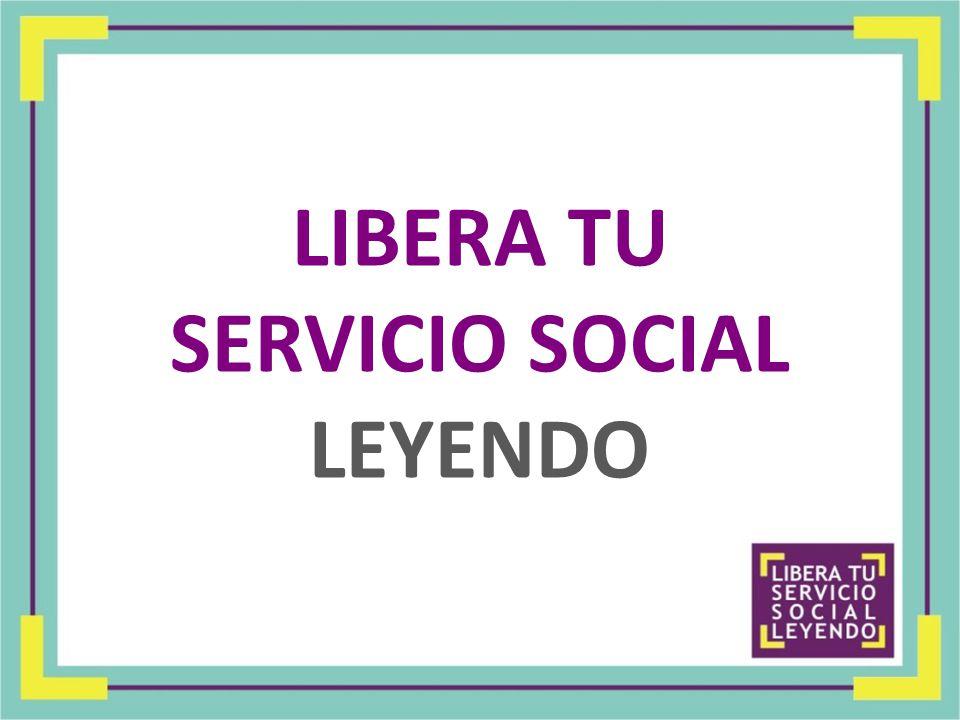 LIBERA TU SERVICIO SOCIAL LEYENDO