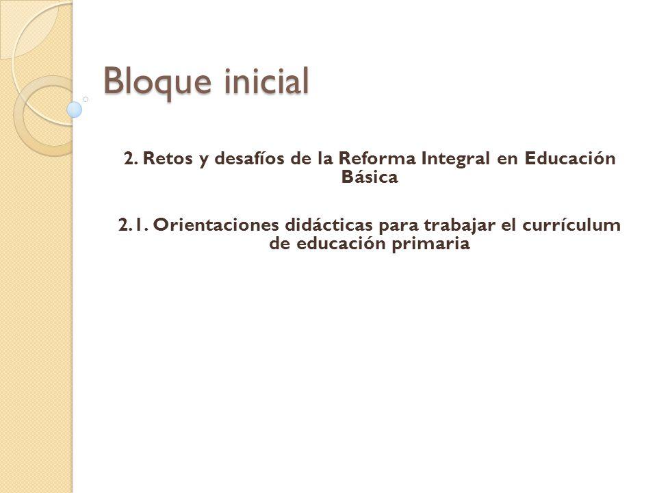 2. Retos y desafíos de la Reforma Integral en Educación Básica