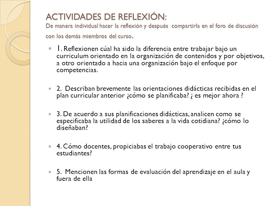 ACTIVIDADES DE REFLEXIÓN: De manera individual hacer la reflexión y después compartirla en el foro de discusión con los demás miembros del curso.