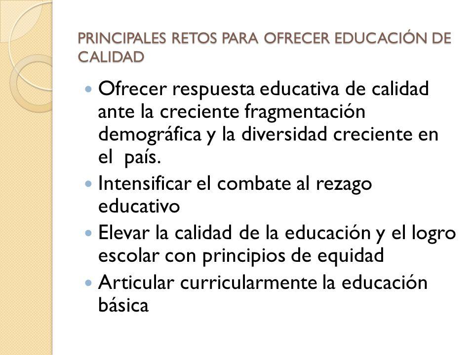 PRINCIPALES RETOS PARA OFRECER EDUCACIÓN DE CALIDAD