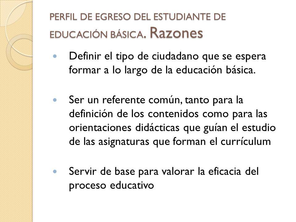 PERFIL DE EGRESO DEL ESTUDIANTE DE EDUCACIÓN BÁSICA. Razones