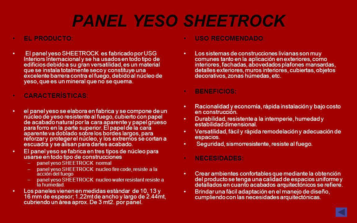 PANEL YESO SHEETROCK EL PRODUCTO: CARACTERÍSTICAS: USO RECOMENDADO: