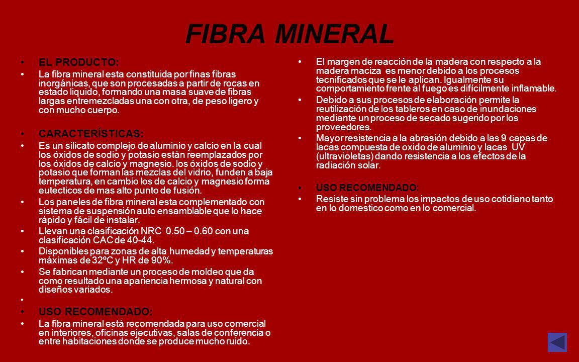 FIBRA MINERAL EL PRODUCTO: CARACTERÍSTICAS: USO RECOMENDADO: