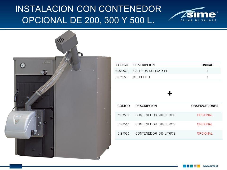 INSTALACION CON CONTENEDOR OPCIONAL DE 200, 300 Y 500 L.