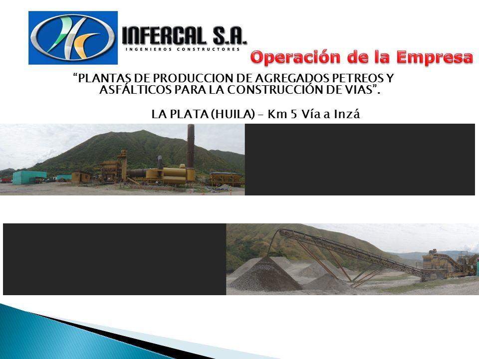 Operación de la Empresa LA PLATA (HUILA) – Km 5 Vía a Inzá
