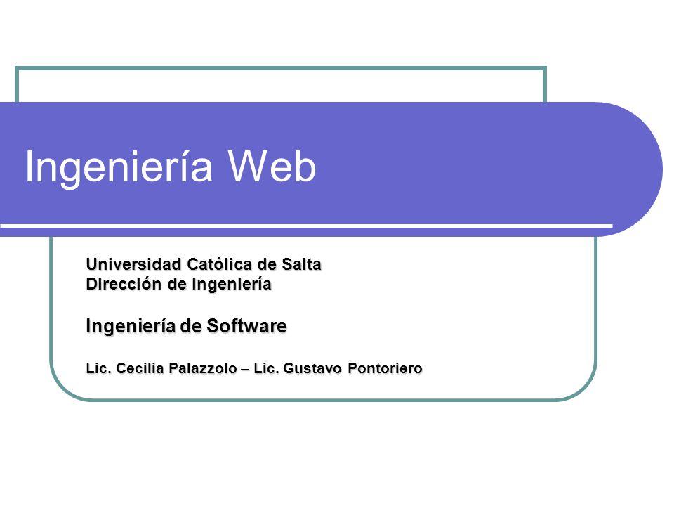 Ingeniería Web Ingeniería de Software Universidad Católica de Salta