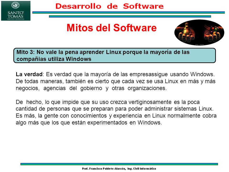 Mitos del Software Mito 3: No vale la pena aprender Linux porque la mayoría de las compañias utiliza Windows.