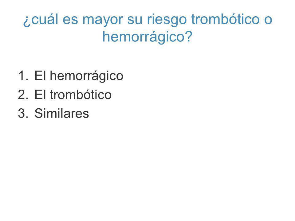 ¿cuál es mayor su riesgo trombótico o hemorrágico