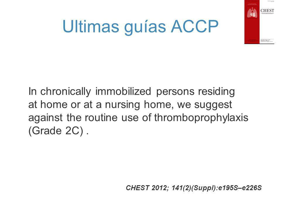 Ultimas guías ACCP In chronically immobilized persons residing
