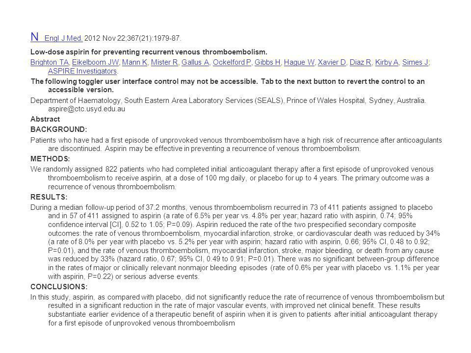 N Engl J Med. 2012 Nov 22;367(21):1979-87. Low-dose aspirin for preventing recurrent venous thromboembolism.