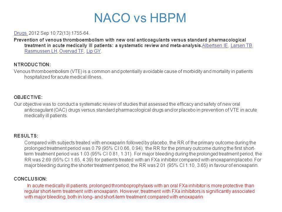 NACO vs HBPM Drugs. 2012 Sep 10;72(13):1755-64.