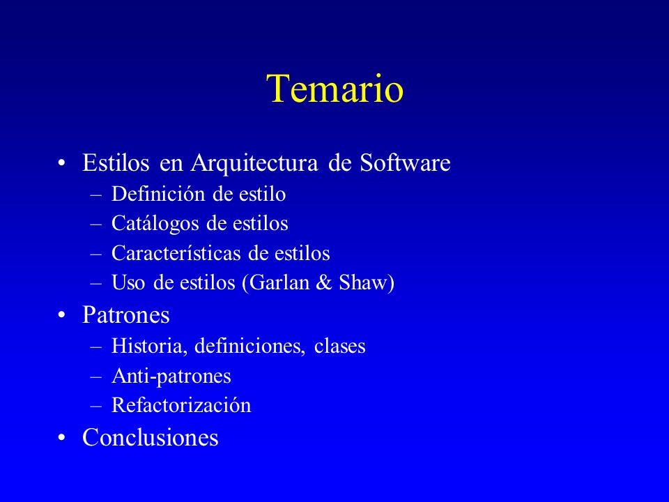 Temario Estilos en Arquitectura de Software Patrones Conclusiones