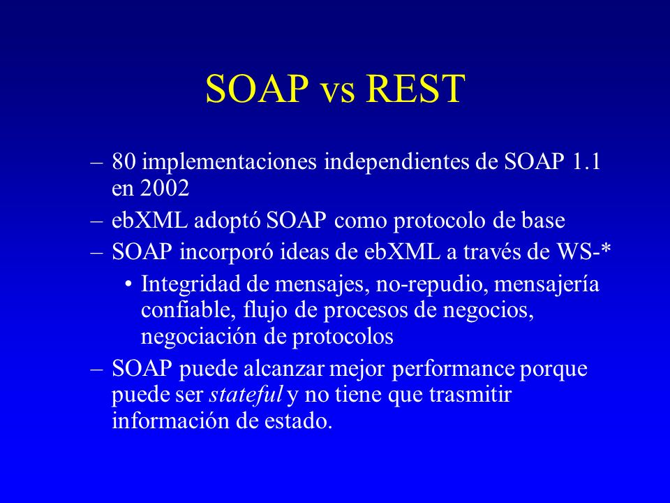 SOAP vs REST 80 implementaciones independientes de SOAP 1.1 en 2002