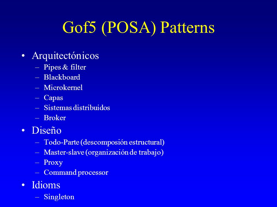 Gof5 (POSA) Patterns Arquitectónicos Diseño Idioms Pipes & filter
