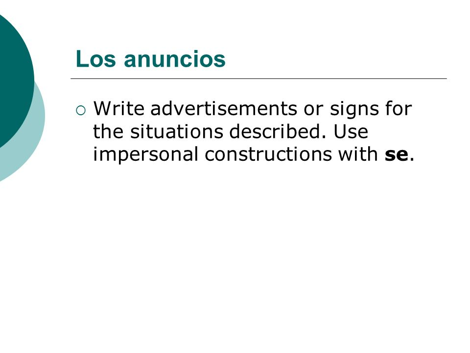 Los anuncios Write advertisements or signs for the situations described.
