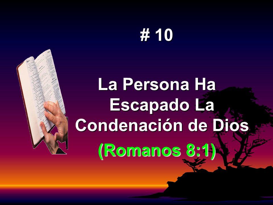 La Persona Ha Escapado La Condenación de Dios