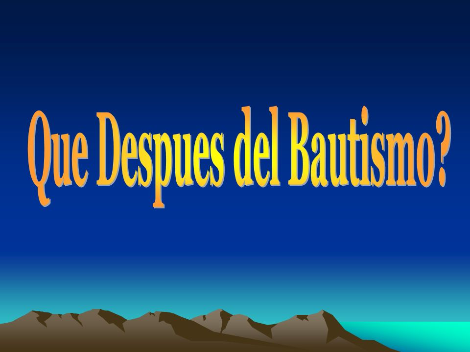 Que Despues del Bautismo