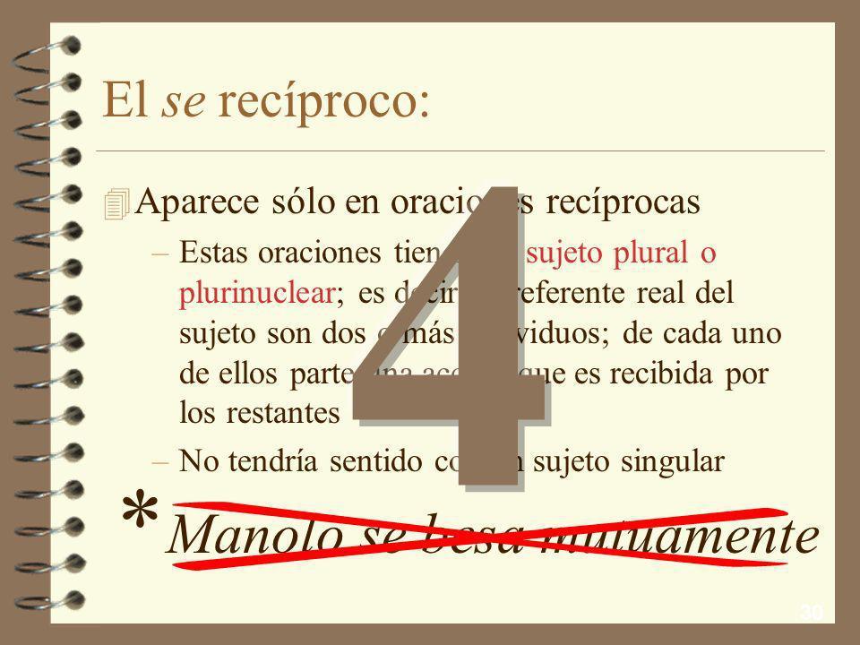 4 * Manolo se besa mutuamente El se recíproco: