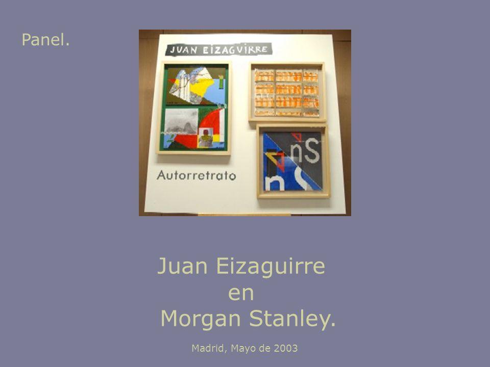 Panel. Juan Eizaguirre en Morgan Stanley. Madrid, Mayo de 2003