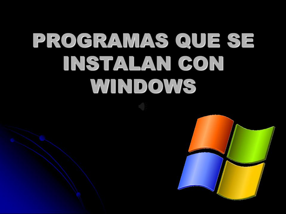 PROGRAMAS QUE SE INSTALAN CON WINDOWS