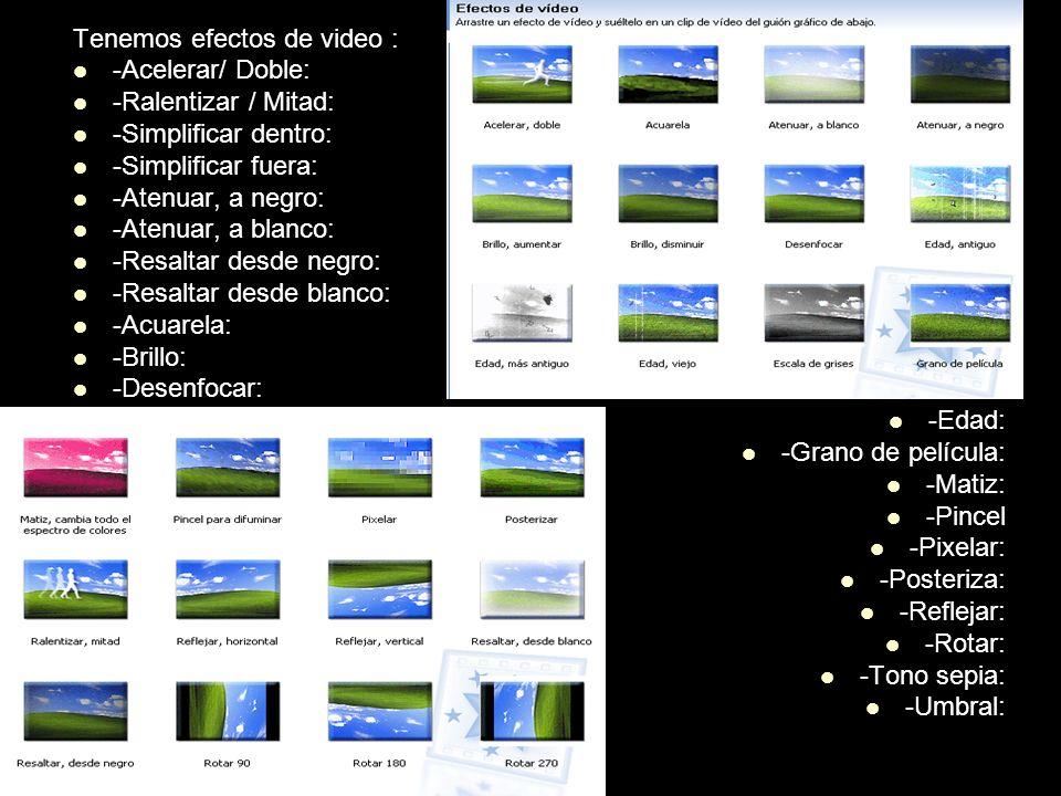 Tenemos efectos de video :
