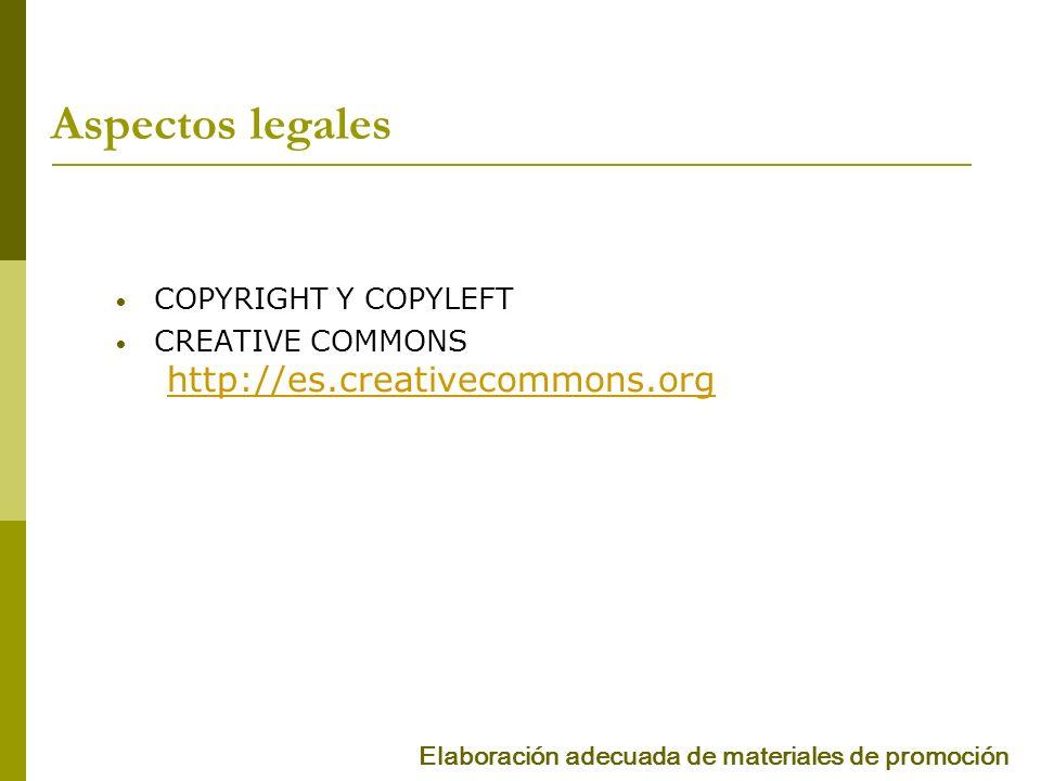 Aspectos legales http://es.creativecommons.org COPYRIGHT Y COPYLEFT