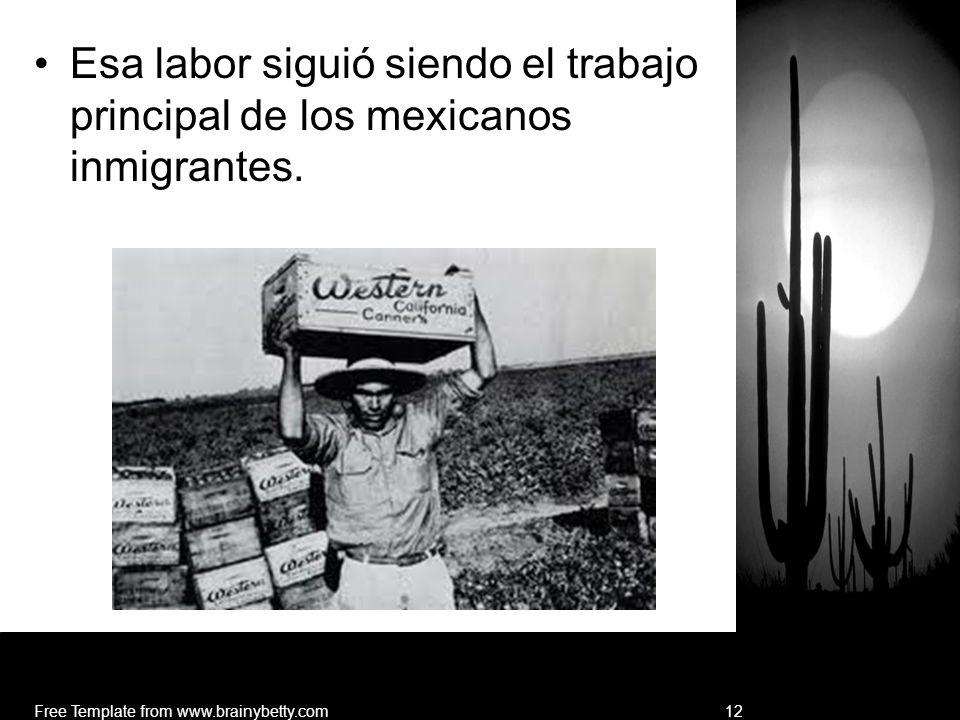 Esa labor siguió siendo el trabajo principal de los mexicanos inmigrantes.