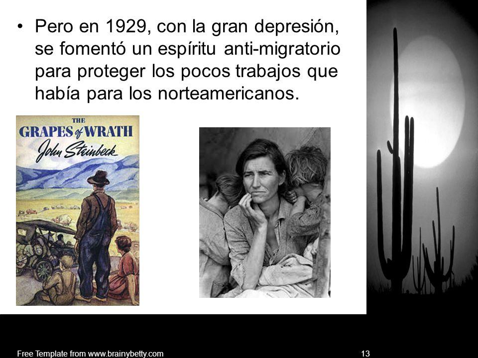 Pero en 1929, con la gran depresión, se fomentó un espíritu anti-migratorio para proteger los pocos trabajos que había para los norteamericanos.