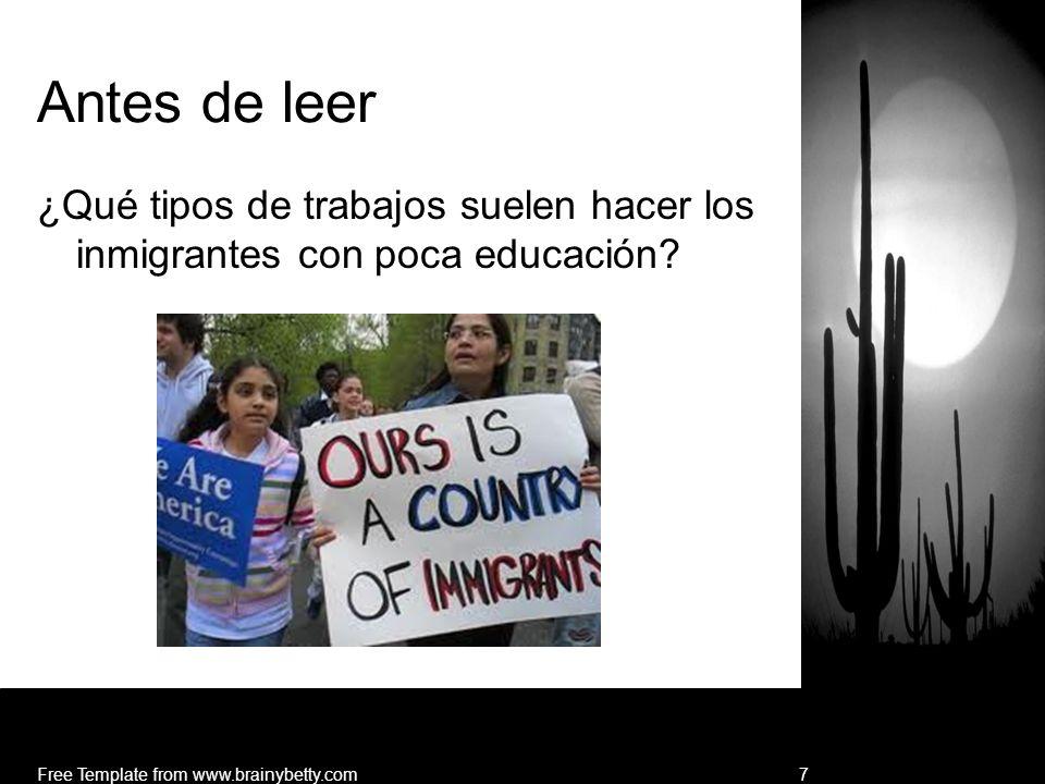 Antes de leer¿Qué tipos de trabajos suelen hacer los inmigrantes con poca educación.