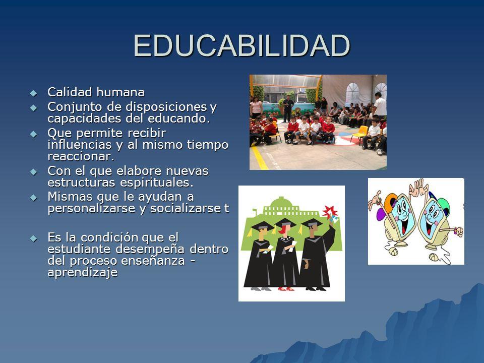 EDUCABILIDAD Calidad humana