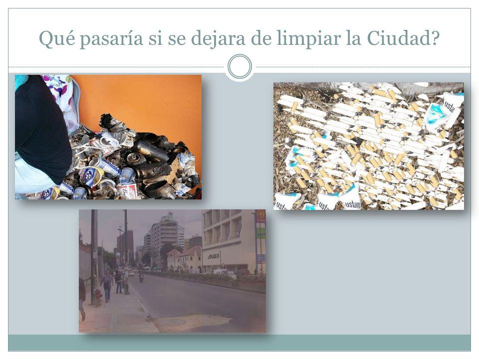 Qué pasaría si se dejara de limpiar la Ciudad
