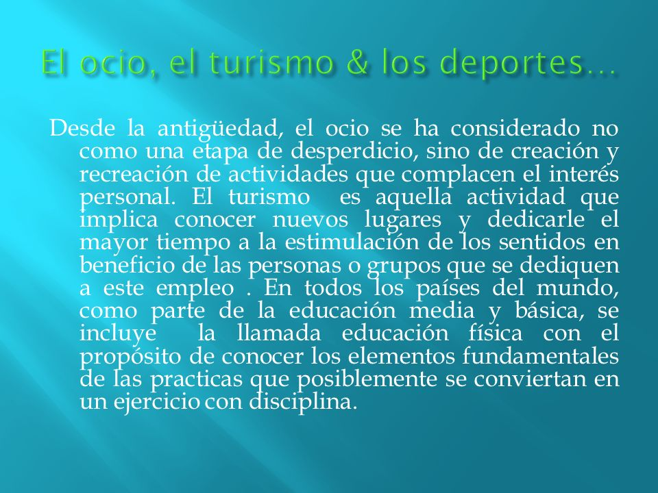 El ocio, el turismo & los deportes…