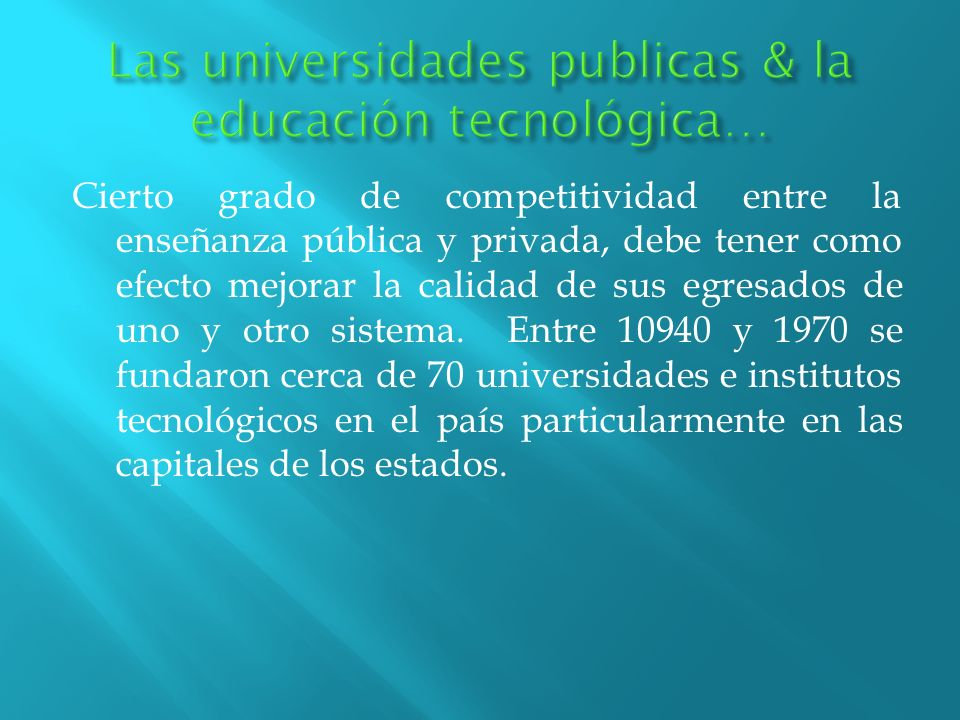 Las universidades publicas & la educación tecnológica…