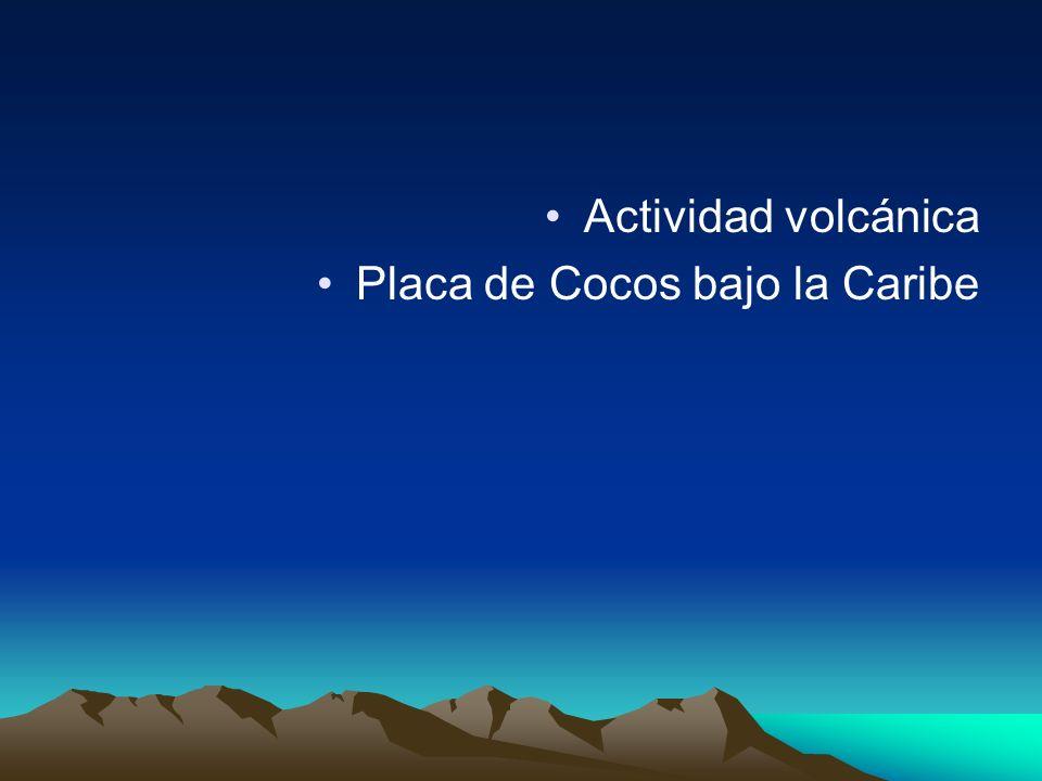 Actividad volcánica Placa de Cocos bajo la Caribe