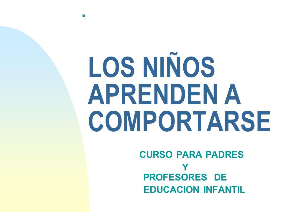 LOS NIÑOS APRENDEN A COMPORTARSE