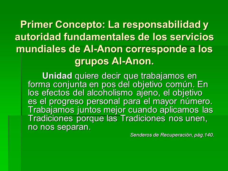 Primer Concepto: La responsabilidad y autoridad fundamentales de los servicios mundiales de Al-Anon corresponde a los grupos Al-Anon.