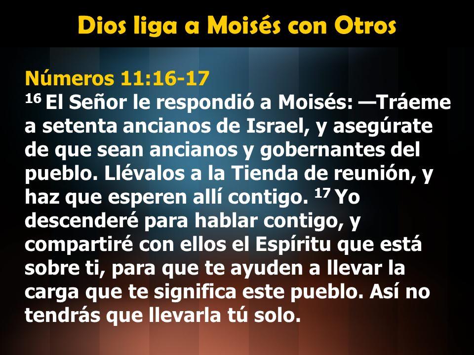 Dios liga a Moisés con Otros