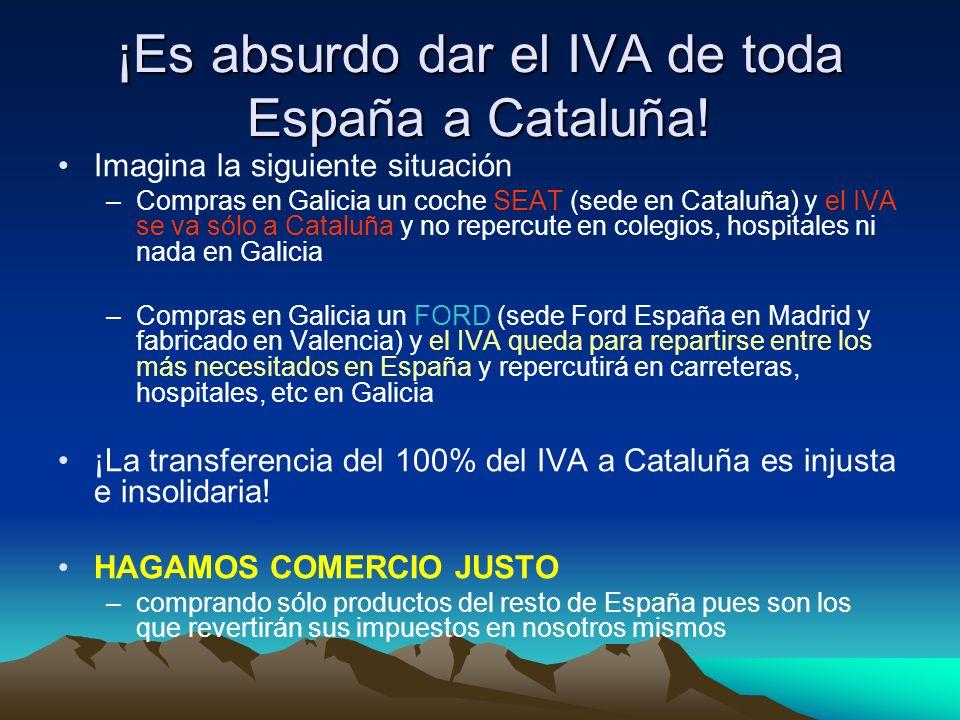 ¡Es absurdo dar el IVA de toda España a Cataluña!