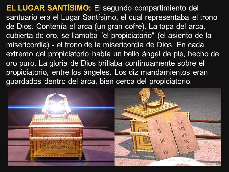 EL LUGAR SANTÍSIMO: El segundo compartimiento del santuario era el Lugar Santísimo, el cual representaba el trono de Dios.