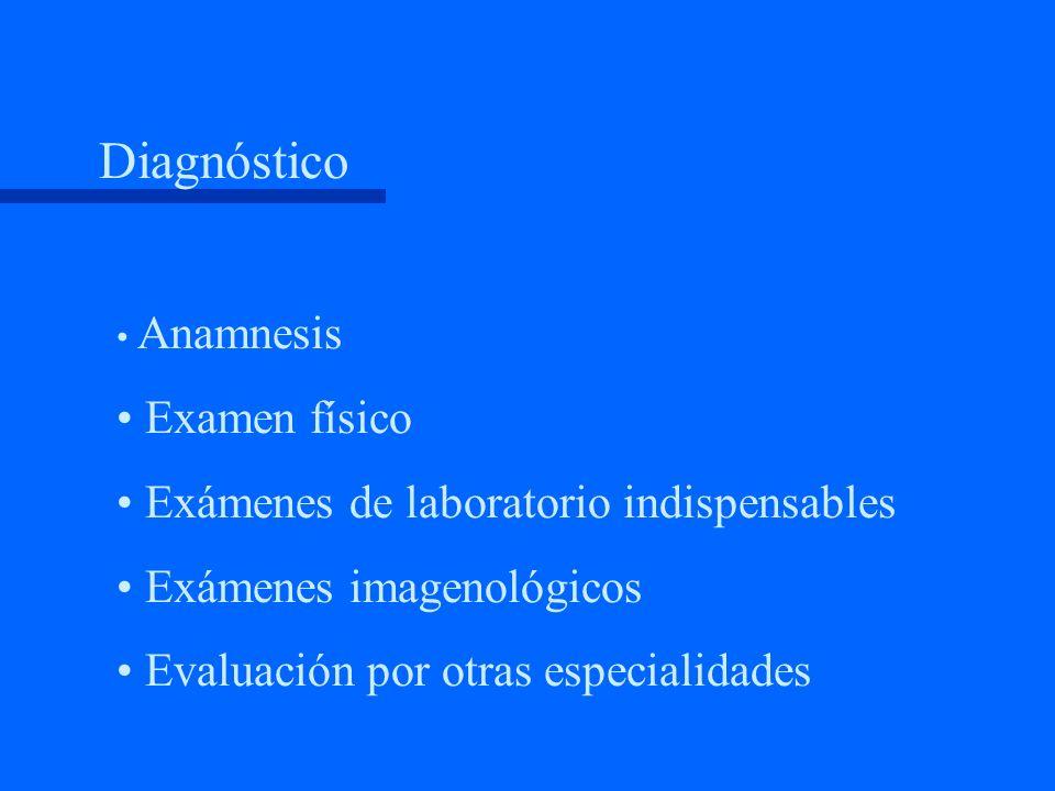 Diagnóstico Examen físico Exámenes de laboratorio indispensables