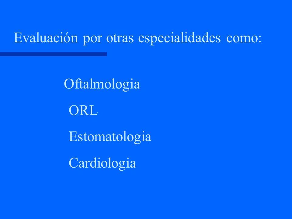 Evaluación por otras especialidades como: