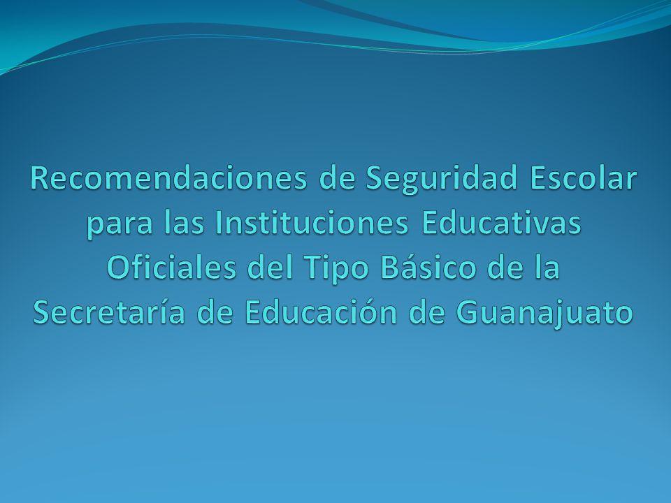 Recomendaciones de Seguridad Escolar para las Instituciones Educativas Oficiales del Tipo Básico de la Secretaría de Educación de Guanajuato