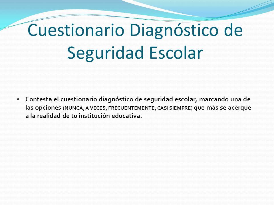 Cuestionario Diagnóstico de Seguridad Escolar