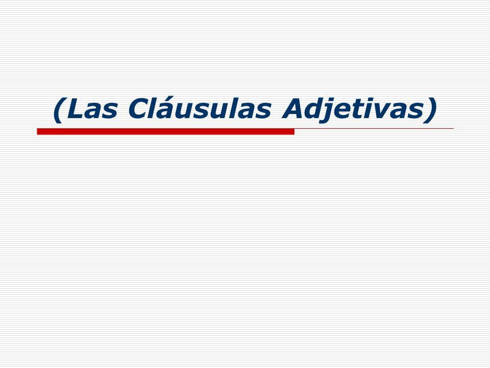 (Las Cláusulas Adjetivas)