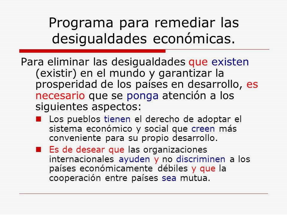 Programa para remediar las desigualdades económicas.