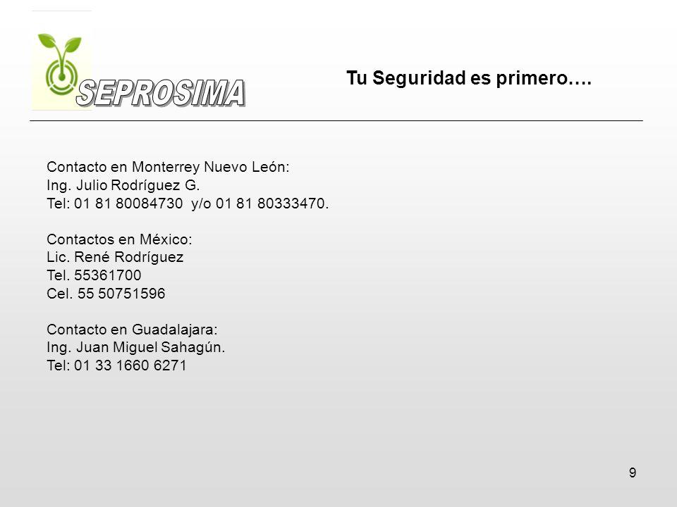 SEPROSIMA Tu Seguridad es primero…. Contacto en Monterrey Nuevo León: