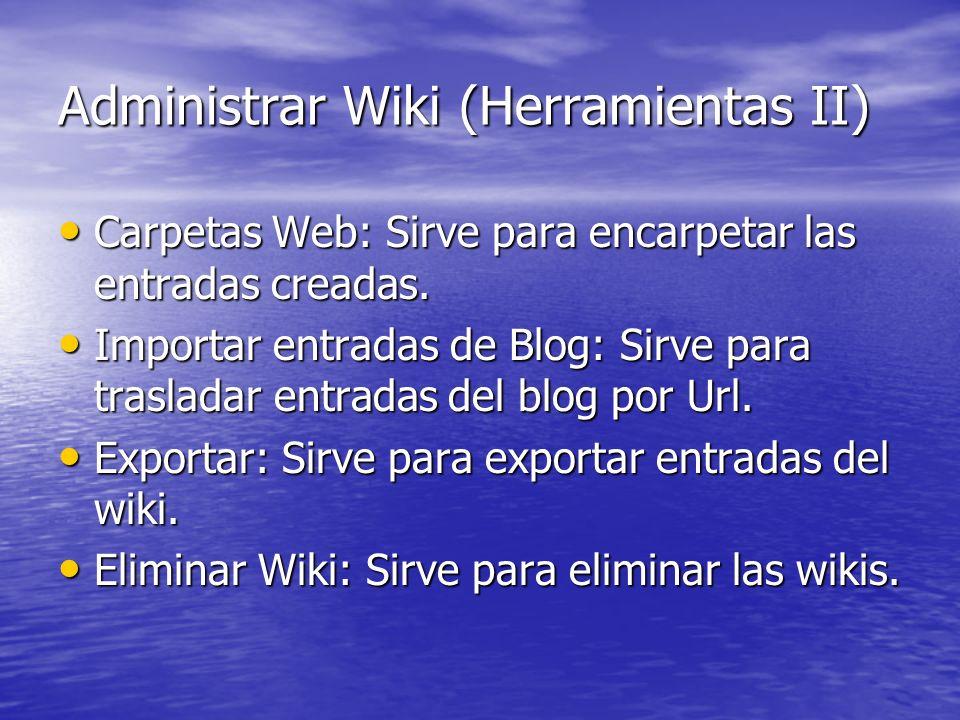 Administrar Wiki (Herramientas II)