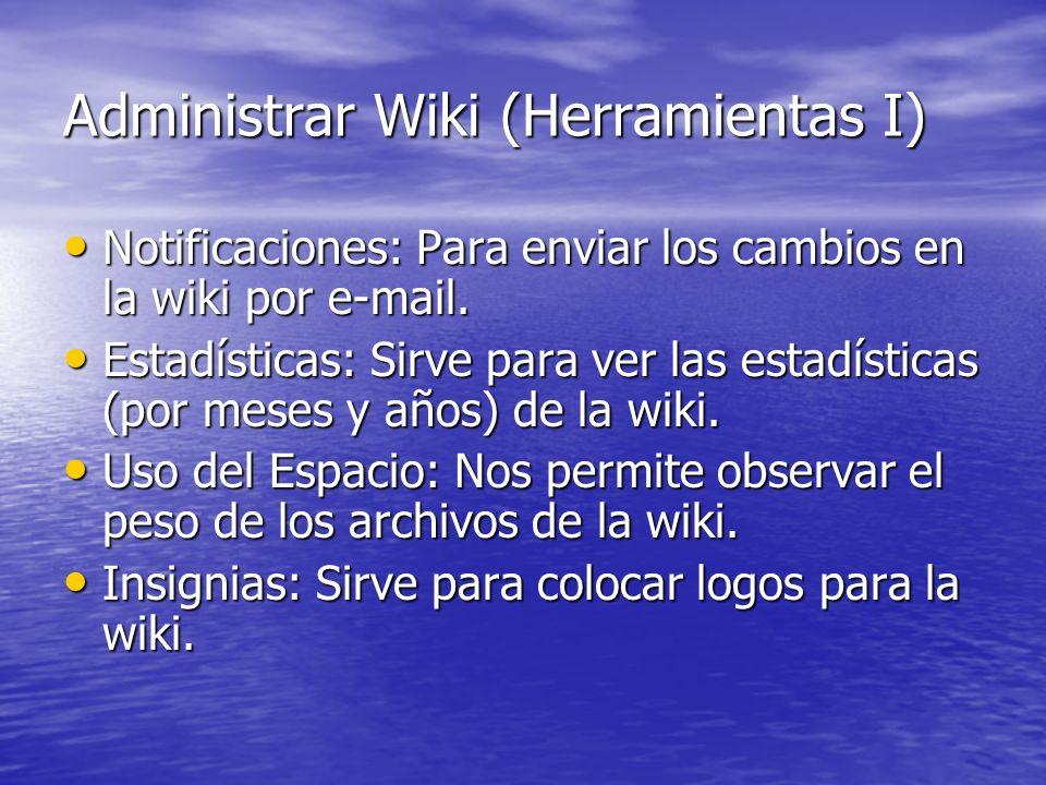 Administrar Wiki (Herramientas I)