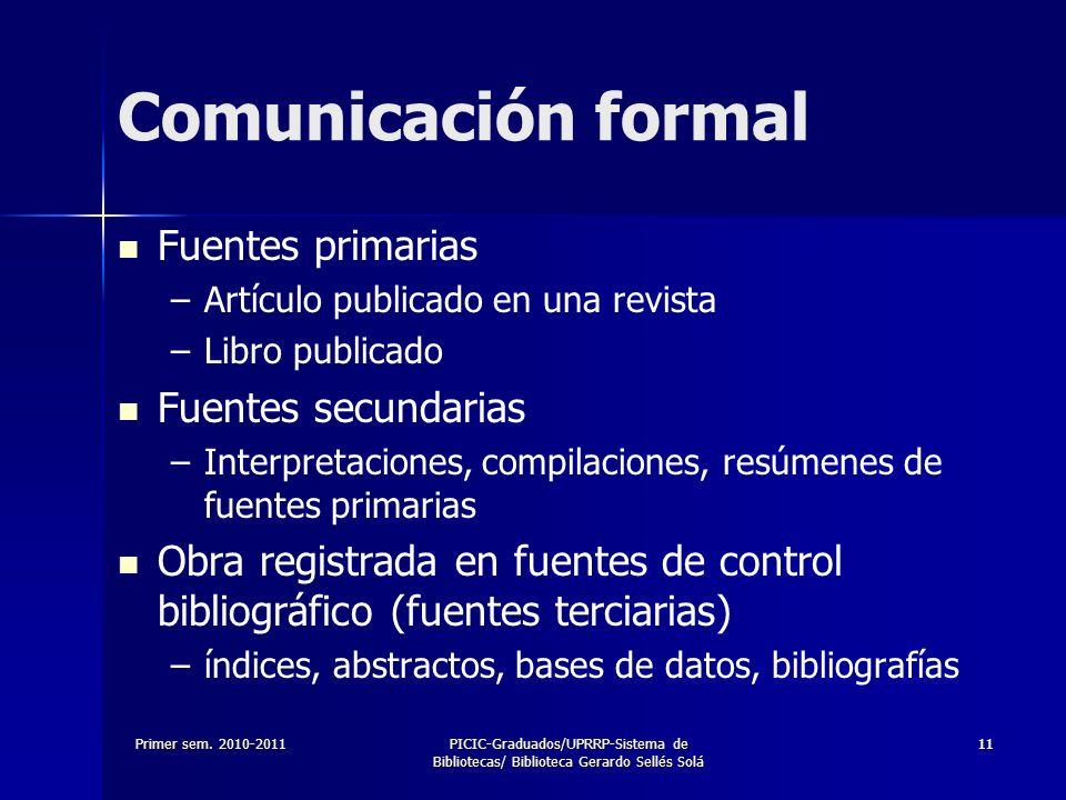 Comunicación formal Fuentes primarias Fuentes secundarias